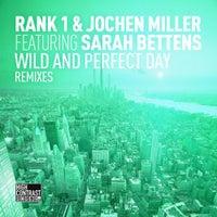 Rank 1 & Jochen Miller - Wild And Perfect Day feat. Sarah Bettens (Denzal Park Remix)