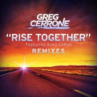 Greg Cerrone - Rise Together feat. Koko LaRoo (Jimmy Carris Remix)