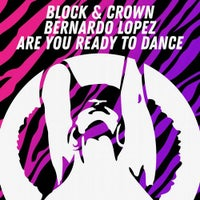 Block & Crown & Bernardo Lopez - Are You Ready To Dance (Original Mix)