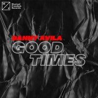 Danny Avila - Good Times (Extended Mix)