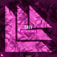 Calv & Revealed Recordings - MotherFonka (Original Mix)