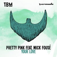 Pretty Pink - Your Love feat. Mick Fouse (Extended Mix)