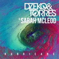 Sarah McLeod & Dzeko & Torres - Hurricane (Club Mix)