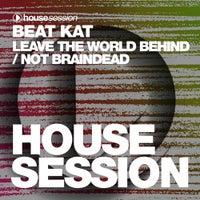 Beat Kat - Leave The World Behind (Original Mix)