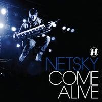 Netsky - Come Alive (Original Mix)