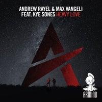 Max Vangeli & Andrew Rayel - Heavy Love feat. Kye Sones (Extended Mix)