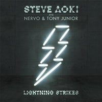 Steve Aoki, NERVO & Tony Junior - Lightning Strikes (Original Mix)