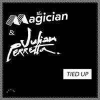 The Magician & Julian Perretta - Tied Up (Original Mix)