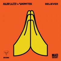 Showtek & Major Lazer - Believer (Original Mix)