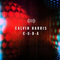 Calvin Harris - C.U.B.A (Original Mix)