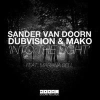 Sander Van Doorn, Mako & DubVision - Into The Light feat. Mariana Bell (Original Mix)