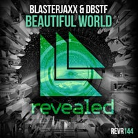 Blasterjaxx & DBSTF - Beautiful World (Original Mix)