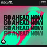 Faulhaber - Go Ahead Now (Extended Mix)