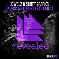 Jewelz & Scott Sparks - Unless We Forget feat. Quilla (Original Mix)