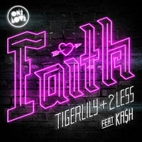2Less - Faith feat. KA$H (Tigerlily 3am Remix)
