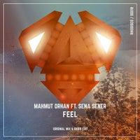 Mahmut Orhan - Feel feat. Sena Sener (Original Mix)