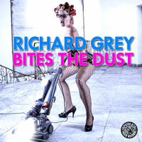 Richard Grey - Bites The Dust (Original Mix)