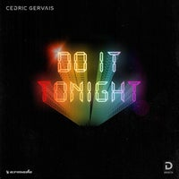 Cedric Gervais - Do It Tonight (Extended Mix)