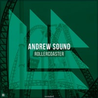 Andrew Sound & Revealed Recordings - Rollercoaster (Original Mix)