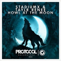Taylr Renee & Stadiumx - Howl At The Moon (Original Mix)