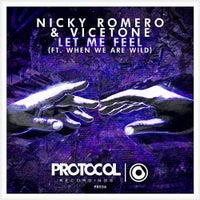 Nicky Romero, Vicetone & When We Are Wild - Let Me Feel (Original Mix)