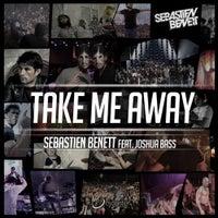 Sebastien Benett - Take Me Away feat. Joshua Bass (Original Mix)