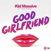 Kid Massive - Good Girlfriend feat. Databoy (Phonk d'or & Burgundy's Mix)
