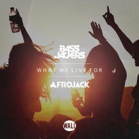 Afrojack & Bassjackers - What We Live For (Original Mix)