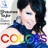 Shawnee Taylor - Colors (feat. SYMPHO NYMPHO) (Original Mix)