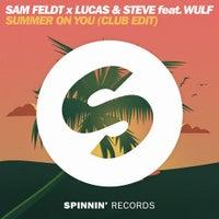 Lucas & Steve & Sam Feldt - Summer on You (Club Edit) feat. Wulf (Club Mix)