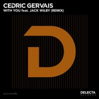 Cedric Gervais - With You feat. Jack Wilby (Remix)