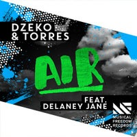 Dzeko & Torres - Air feat. Delaney Jane (Original Mix)