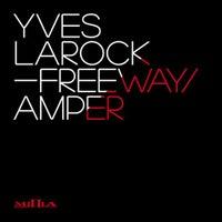 Yves Larock - Freeway (Original Mix)