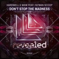 Hardwell & W&W - Don't Stop The Madness feat. Fatman Scoop (Original Mix)