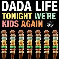 Dada Life - Tonight We're Kids Again (Original Mix)