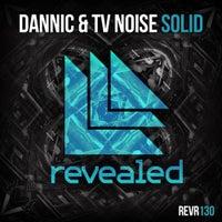 Dannic & TV Noise - Solid (Original Mix)