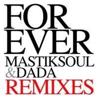Mastiksoul & Dada - Forever (Chuckie & Tony Romera Remix)
