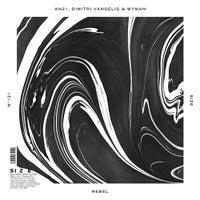 AN21 & Dimitri Vangelis & Wyman - Rebel (Original Mix)