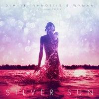 Dimitri Vangelis & Wyman - Silver Sun (Lights Anthem) feat. Anna Yvette (Original Mix)