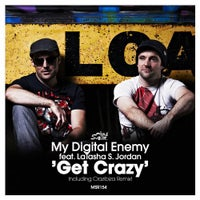 My Digital Enemy - Get Crazy Feat. LaTasha S. Jordan (Club Mix)