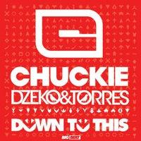 Chuckie & Dzeko & Torres - Down To This (Original Mix)