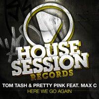 Pretty Pink & Tom Tash - Here We Go Again feat. Max C (Original Mix)