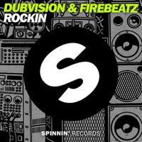 Firebeatz & DubVision - Rockin (Original Mix)