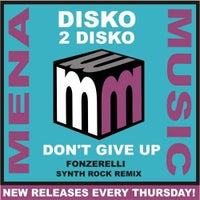 disko 2 disko - Dont Give Up (Fonzerelli Synth Rock Remix)