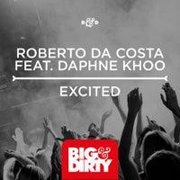 Roberto Da Costa & Daphne Koo - Excited feat. Daphne Khoo (Sick Individuals Remix)