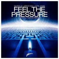 Mutiny UK, Steve Mac & Nate James - Feel The Pressure (Axwell & NEW_ID Remix)
