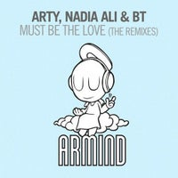BT, Nadia Ali & Arty - Must Be The Love (Dannic Remix)