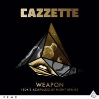 Cazzette - Weapon (EDX's Acapulco At Night Remix)