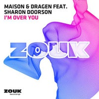 Maison & Dragen - I'm Over You feat. Sharon Doorson (Original Mix)