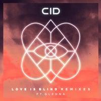 Cid - Love Is Blind (feat. Glenna) (Sebjak Remix)